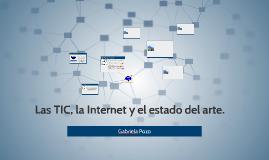 Las TIC, la Internet y el estado del arte.