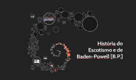 História do Escotismo e de Baden-Powell [B.P.]