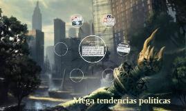 Copy of Mega tendencias políticas