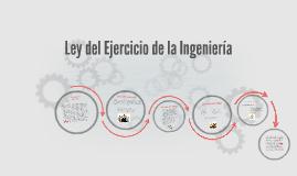 Ley del Ejercicio de la Ingeniería Luis Oviedo SAIA A