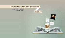 A Brief View into the Constitution