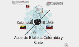 Acuerdo Bilateral Colombia y Chile