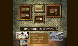MYSTERIES OF POPAYAN