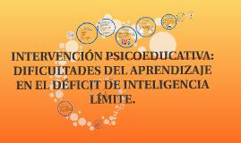 Copy of INTERVENCIÓN PSICOEDUCATIVA: DIFICULTADES DEL APRENDIZAJE EN