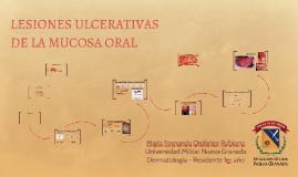 LESIONES ULCERATIVAS DE LA MUCOSA ORAL