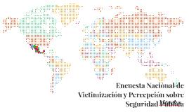 Encuesta Nacional de Victimización y Percepción sobre Seguri