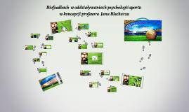 Biofeedback w oddziaływaniachpsychologii sportuw koncepcj