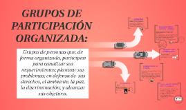Copy of GRUPOS DE PARTICIPACIÓN ORGANIZADA: