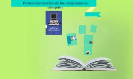 Copy of Protección jurídica de los programas de