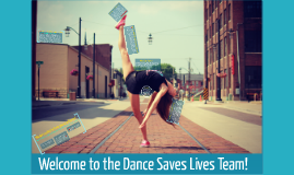 Welcome to the Dance Saves Lives Team!
