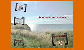 DÌA MUNDIAL DE LA TIERRA