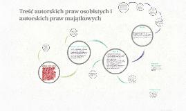 Treść autorskich praw osobistych i autorskich praw majątkowy