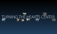 TURNING THE HEARTS CENTER