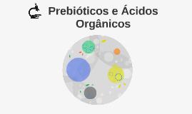 Prebióticos e Ácidos Orgânicos