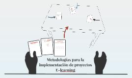 Metodologías para la implementación de proyectos E-learning
