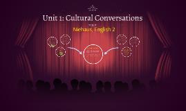 Unit 1: Cultural Conversations