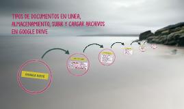 TIPOS DE DOCUMENTOS EN LINEA, ALMACENAMIENTO, SUBIR Y CARGAR
