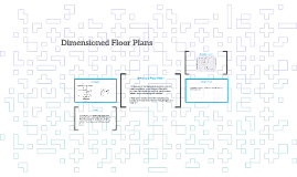 Dimensioned Floor Plans