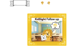 KidSight Follow-up