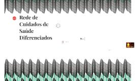 Copy of Rede de Cuidados de Saúde Diferenciados