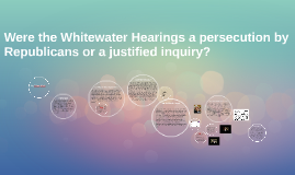 Whitewater Hearings: a persecution or a justified inquiry