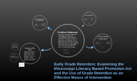 Copy of Early Grade Retention: Examining the Mississippi Literacy Ba