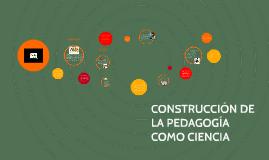 Construccion de la pedagogia como ciencia