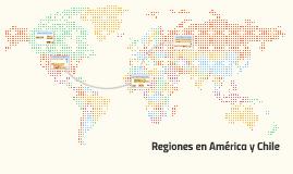 Copy of Regiones en América y Chile