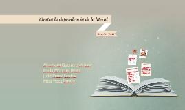 Copy of Contra la dependencia de lo literal