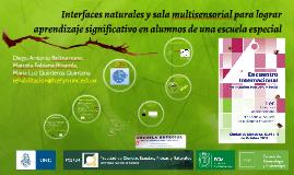 Interfaces naturales y sala multisensorial para lograr aprendizaje significativo en alumnos de una escuela especial