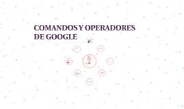 COMANDOS Y OPERADORES DE GOOGLE