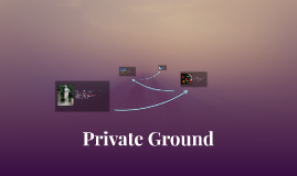 Private Ground