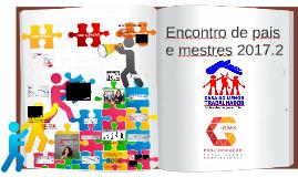 Copy of Reunião de pai e Mestres 2016.1