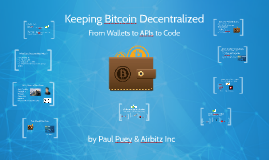 Keeping Bitcoin Decentralized