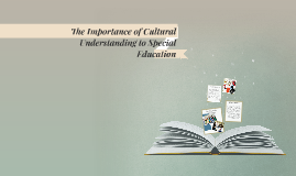 The Importance of Cultural Understanding to Special Educatio