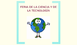 FERIA DE LA CIENCIA Y DE LA TECNOLOGIA