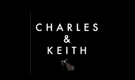 Copy of Charles & Keith Presentation