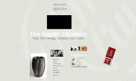 The Digital Ceramist