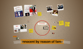 Innocent by reason of fame