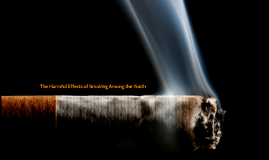 Harmful Effects of  Smoking Among the Youth
