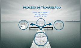Copy of PROCESO DE TROQUELADO