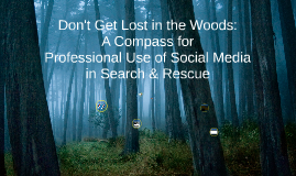 Don't Get Lost in the Forest: A compass for professional use of social media in search and rescue