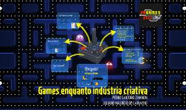 Games enquanto indústria criativa - SBGAMES 2013