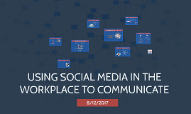 Using Social Media in the workplace to communicate