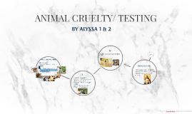 ANIMAL CRUELTY/ TESTING
