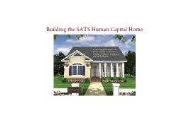 Building the SATS Human Capital Home