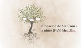 Fundación de Atención a la niñez (FAN) Medellín.