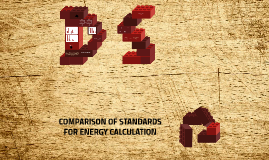 COMPARISON OF STANDARDS FOR ENERGY CALCULATION