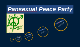 Pansexual peace party slogan