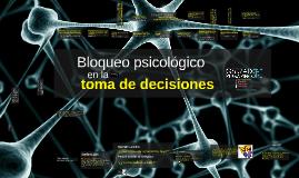 Bloqueo psicológico en la toma de decisiones
